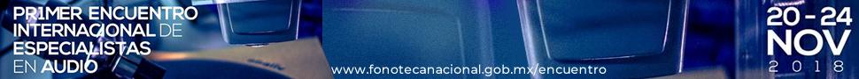 Primer Encuentro Internacional de Especialistas en Audio de la Fonoteca Nacional